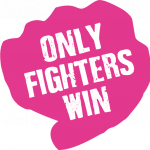 Only Fighters Win